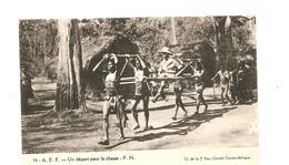 CPA AFRIQUE A.E.F. Un Départ Pour La Chasse - Autres