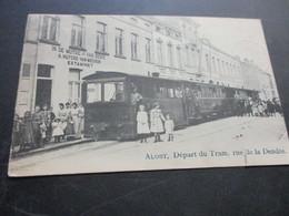 Aalst, Depart Du Tram , Rue De La Dendre, Tram Stopt Voor In De Mutse Van Senie, A Huycke Van Miegem Estaminet - Aalst