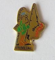 1 Pin's PECHE - AMICALE DES PECHEURS UNIMETAL - Associations