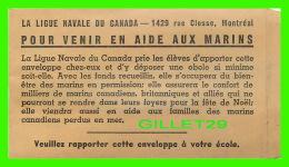 ADVERTISING, PUBLICITÉ - LA LIGUE NAVALE DU CANADA, 1429 RUE CLOSSE, MONTRÉAL - ENVELOPPE VENIR EN AIDE AUX MARINS - - Publicité