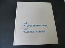 Die Wiederentdeckung Der Wasserstrassen ( Rhein - Elbe - Weser - Main - Donau) - Books, Magazines, Comics
