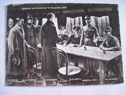 CPSM 60 FORET DE COMPIEGNE Signature De L'Armistice, 11 Novembre 1918 Dans Le Wagon Du Maréchal Foch T.B.E. - Guerre 1914-18