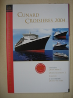 CUNARD Voyage Inaugural 2004 Paquebot LINER QUEEN MARY 2 Catalogue  Queen Mary 2 Queen Elisabeth 2 Et Caronia - Boats