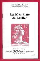 La MARIANNE De Muller Par JL Trassaert - étude N° 253 Du Monde Des Philatelistes 56 Pages - Philatélie Et Histoire Postale