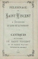 Pélerinage De SAINT-VINCENT à SOIGNIES Le Lundi De Pentecote (1886)Cantiques En L'honneur De St Vincent Et De Ste Waudru - Religion & Esotérisme