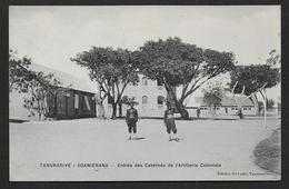 TANANARIVE - SOANIERANA - Entrée Des Casernes De L' Artillerie Coloniale - Madagascar
