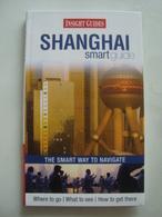 SHANGHAI SMART GUIDE. THE SMART GUIDE TO NAVIGATE - SHANGHAI, CHINA, APA PUBLICATIONS, 2010. - Exploration/Travel