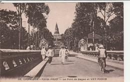 CPA Cambodge Pnom Penh Le Pont De Nagas Et Vat Phnom Non Circulée - Cambodia