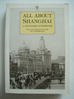 ALL ABOUT SHANGHAI. A STANDARD GUIDEBOOK - CHINA, OXFORD UNIVERSITY PRESS, 1986. H. J. LETHBRIDGE. - History