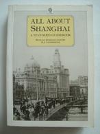 ALL ABOUT SHANGHAI. A STANDARD GUIDEBOOK - CHINA, OXFORD UNIVERSITY PRESS, 1986. H. J. LETHBRIDGE. - Geschichte