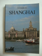 A GUIDE TO SHANGHAI - CHINA, COLLINS, 1987. - Geschichte