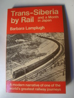TRANS-SIBERIA BY RAIL AND A MONTH IN JAPAN - ROGER LASCELLES, 1984. BARBARA LAMPLUGH. - Exploration/Travel