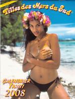 Calendrier : PIN-UPS - TAHITI 2008 - Filles Des Mers Du Sud - Calendars