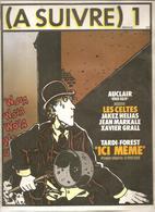 """A Suivre 1 Mensuel De Février 1978 Spécial TARDI-FOREST """"ICI MÊME"""" Premier Chapitre LE PAYS CLOS - A Suivre"""