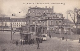 CPA, Roubaix, Banque De France, Terminus Car Mogny, Tram, Tramway (pk47388) - Roubaix