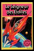 Le Seigneur Des étoiles Et Autres Aventures Dans L'espace - Editions Deux Coqs D'Or De 1981 - Books, Magazines, Comics