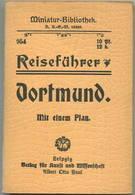 Miniatur-Bibliothek Nr. 954 - Reiseführer Dortmund Mit Einem Plan - 8cm X 12cm -48 Seiten Ca. 1910 - Verlag Für Kunst U - Tour Guide