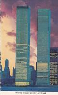 CPSM 10x 15 . ETATS UNIS ( U.S.A.) NEW YORK City . World Trade Center  At Dusk ( Avant Sa Destruction Le 11 Septembre ) - World Trade Center