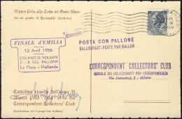 1956--posta Con Pallone Finale D'Emilia L'olandese Volante Club Del Pallone La Haye Hollande 12 Aprile 1956 Su Cartolina - 6. 1946-.. Repubblica