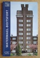 Watermael-Boisfort - Guides Des Communes De La Région Bruxelloise - CFC Editions - Tourism
