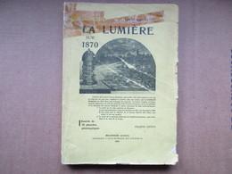 La Lumière Sur 1870 (Louis Saintmarie) Première éditions De 1908. Dédicacés - Livres Dédicacés