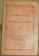 Le Frein N°6 E.T Pour Locomotives & Tenders - Railway & Tramway