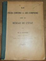 Le Frein Continu A Air Comprimé Sur Le Réseau De L'Etat - Railway & Tramway