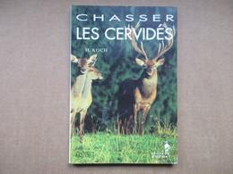 Chasser Les Cervidés (H. Koch) éditions Maloine De 1993 - Chasse/Pêche