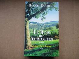 """Le Bois Des Auriottes """"Les Gens De La Paulée"""" Tome 2 (Hugues Douriaux) éditions Le Grand Livre Du Mois De 2003 - Sonstige"""