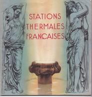 STATIONS  THERMALES  FRANCAISES,,,,PUBLIE Par Les GRANDS RESEAUX De CHEMINS De FER  FRANCAIS  _CENTRE D' EXPANSION Et_ - Railway