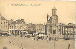 CPA / PK/ AK  -  CHARLEROI   Place Charles II  ( Marché , Oldtimer , Attelage ) - Charleroi