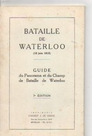 Bataille De WATERLOO En 1815, Guide Du Panorama Et Champ De Bataille, 44 Pages, 7ème édition - Historia