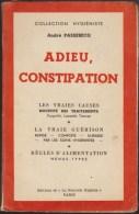 ANDRE PASSEBECQ / ADIEU CONSTIPATION / LES VRAIES CAUSES / LA VRAIE GUERISON  / Editions De La Nouvelle Hygiène 1957 C3 - Health