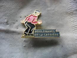 Pin's Du Club De Pétanque Des Boulomanes De La Carriere. - Bowls - Pétanque