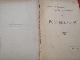 PONT DE L ARCHE /GUIDE TOURISTE ARCHEOLOGIE / - Books, Magazines, Comics
