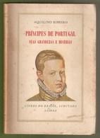 Lisboa - Príncipes De Portugal, Suas Grandezas E Misérias (1ª Edição) - Aquilino Ribeiro - Monarquia Portuguesa - Bücher, Zeitschriften, Comics