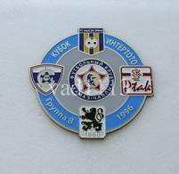 Badge Pin:  UEFA Intertoto Cup 1996 Group B KamAZ Russia,1860 Munchen, Kaučuk Opava, Lodzki KS,Spartak Varna - Football