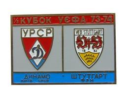 Badge Pin: UEFA CUP 1973-74 FC Dynamo Kyiv USSR - VfB Stuttgart Germany - Football