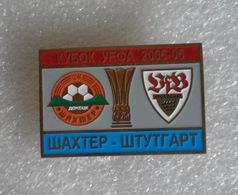 Badge Pin:UEFA CUP 2005-06 Shakhtar Donetsk Ukraine -  VfB Stuttgart Germany - Football