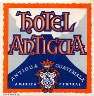 """¤¤  -  Etiquette De L'Hôtel """" ANTIGUA """"  -   GUATEMALA    -  Voir Description - Etiquettes D'hotels"""
