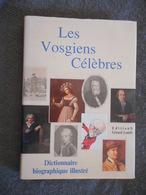 LORRAINE - RARE, LES VOSGIENS CELEBRES, DICTIONNAIRE BIOGRAPHIQUE Illustré, RONSIN, HEILI, POULL, MICHEL, 1990 - Lorraine - Vosges