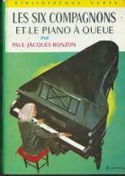 PJ BONZON / LES SIX COMPAGNONS ET LE PIANO A QUEUE / BIBLIOTHEQUE VERTE F31 - Books, Magazines, Comics