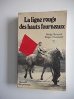LORRAINE - LA LIGNE ROUGE DES HAUTS FOURNEAUX, GREVES DANS LE FER LORRAIN EN 1905 - Lorraine - Vosges