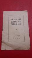 Argentina La Verdad Social Del Peronismo 1950 - Magazines & Newspapers