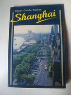 SHANGHAI. CHINA'S MOST MAGNETIC, FAMOUS CITY - CHINA GUIDE SERIES, 1987. - Exploration/Travel