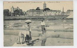 ILE DE NOIRMOUTIER - Les Marais Salants - Le Château Et L'Eglise - Edit. VASSELIER - Ile De Noirmoutier