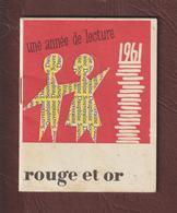CALENDRIER De Poche -- Année 1961 - Bibliothèque ROUGE ET OR - Série Dauphine & Série Souveraine -- 15 Scannes. - Tamaño Pequeño : 1961-70