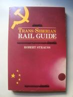 TRANS-SIBERIAN RAIL GUIDE - ROBERT STRAUSS, BRADT PUBLICATIONS, 1987. RUSSIA URSS. - Exploration/Travel