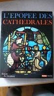 L'EPOPEE DES CATHEDRALES .TEXTE DE ZOE OLDENBOURG - Art