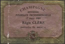 Etiquette (80x115) - Cyclisme - Champagne - Mondial De Poursuite 1989, Régis CLERE, Médaille De Bronze - Cycling